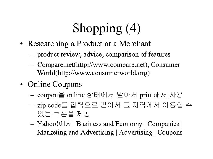 Shopping (4) • Researching a Product or a Merchant – product review, advice, comparison