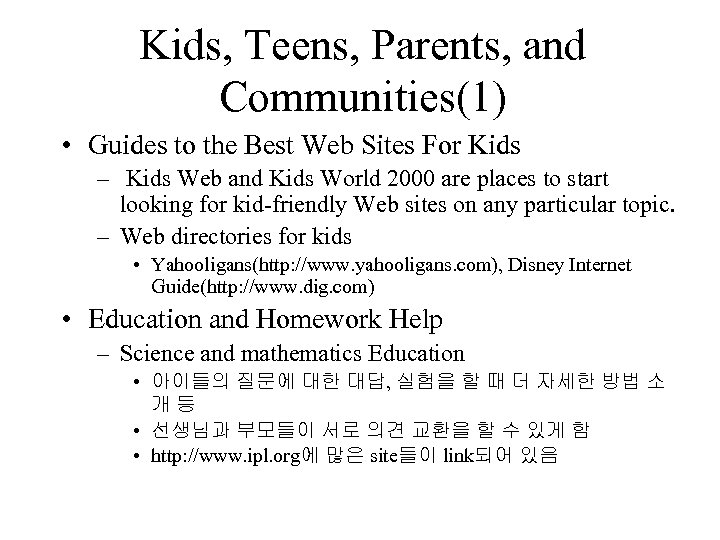Kids, Teens, Parents, and Communities(1) • Guides to the Best Web Sites For Kids