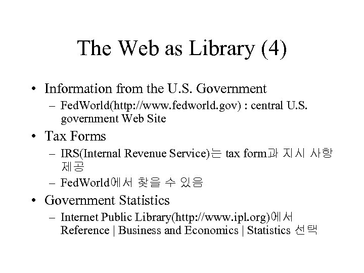 The Web as Library (4) • Information from the U. S. Government – Fed.