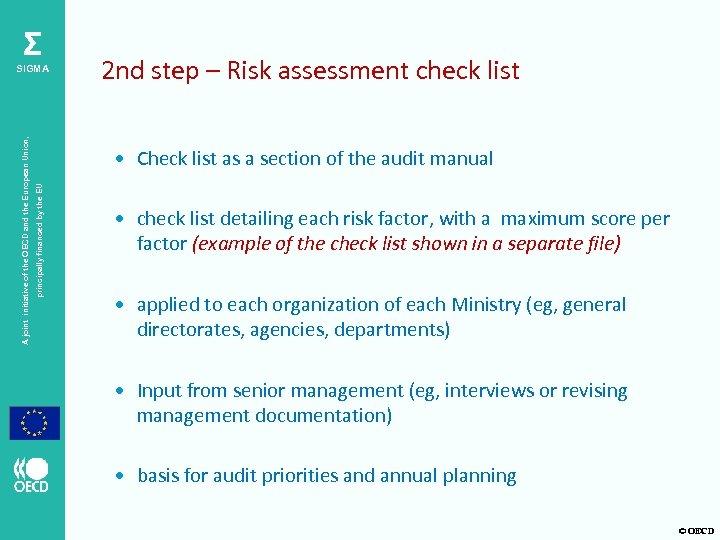 Σ 2 nd step – Risk assessment check list • Check list as a