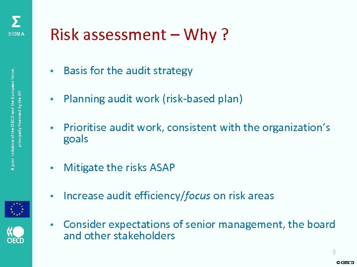 Σ Risk assessment – Why ? • principally financed by the EU A joint