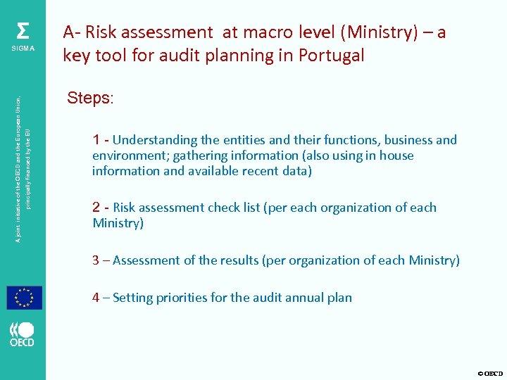 Σ Steps: principally financed by the EU A joint initiative of the OECD and