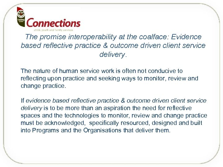 The promise interoperability at the coalface: Evidence based reflective practice & outcome driven client