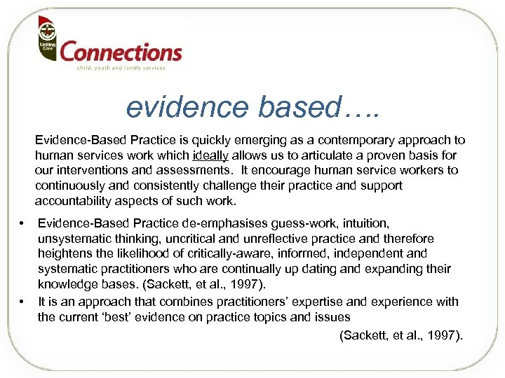 evidence based…. Evidence-Based Practice is quickly emerging as a contemporary approach to human services