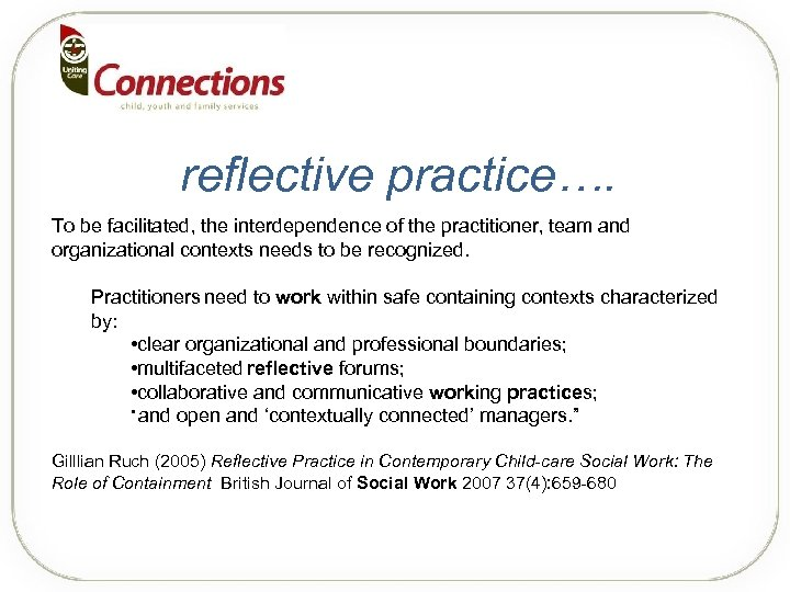 reflective practice…. To be facilitated, the interdependence of the practitioner, team and organizational contexts