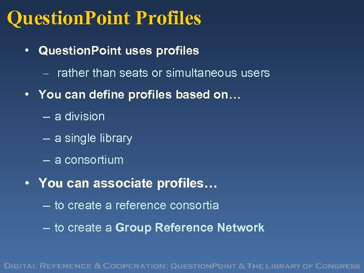 Question. Point Profiles • Question. Point uses profiles – rather than seats or simultaneous