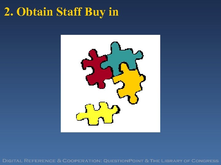 2. Obtain Staff Buy in