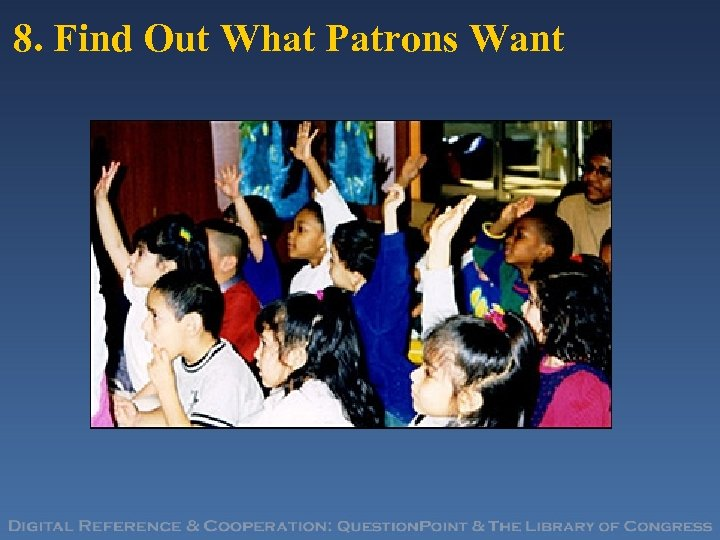 8. Find Out What Patrons Want