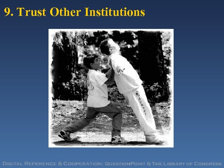 9. Trust Other Institutions