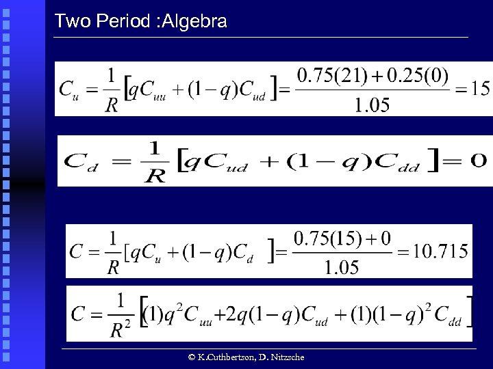 Two Period : Algebra © K. Cuthbertson, D. Nitzsche