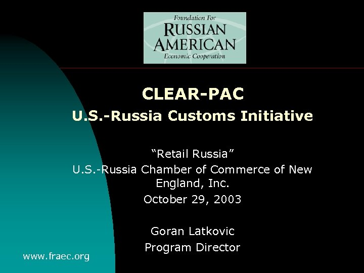 "CLEAR-PAC U. S. -Russia Customs Initiative ""Retail Russia"" U. S. -Russia Chamber of Commerce"