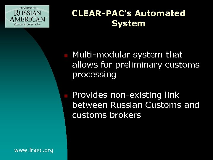 CLEAR-PAC's Automated System n n www. fraec. org Multi-modular system that allows for preliminary