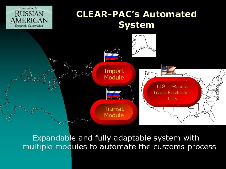 CLEAR-PAC's Automated System Import Module U. S. – Russia Trade Facilitation Link Transit Module