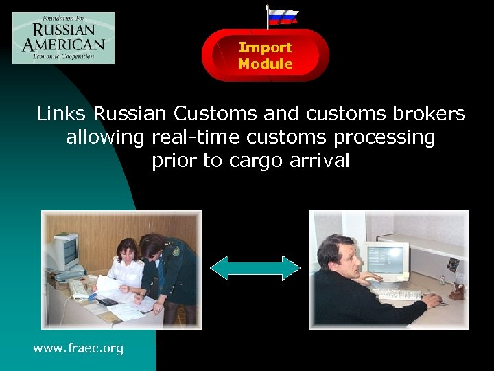 Import Module Links Russian Customs and customs brokers allowing real-time customs processing prior to