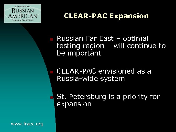 CLEAR-PAC Expansion n www. fraec. org Russian Far East – optimal testing region –