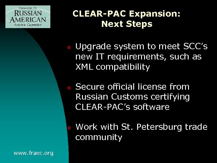 CLEAR-PAC Expansion: Next Steps n n n www. fraec. org Upgrade system to meet
