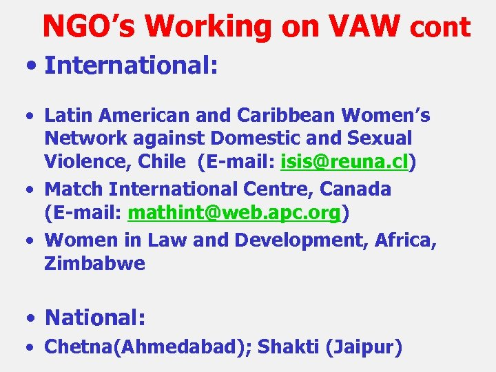 NGO's Working on VAW cont • International: • Latin American and Caribbean Women's Network