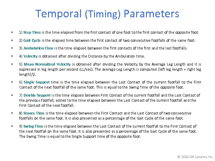 Temporal (Timing) Parameters • 1) Step Time is the time elapsed from the first
