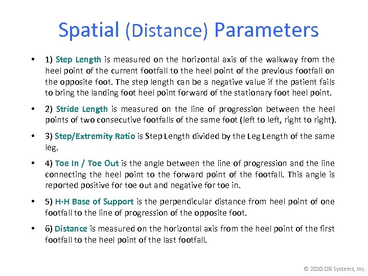 Spatial (Distance) Parameters • 1) Step Length is measured on the horizontal axis of