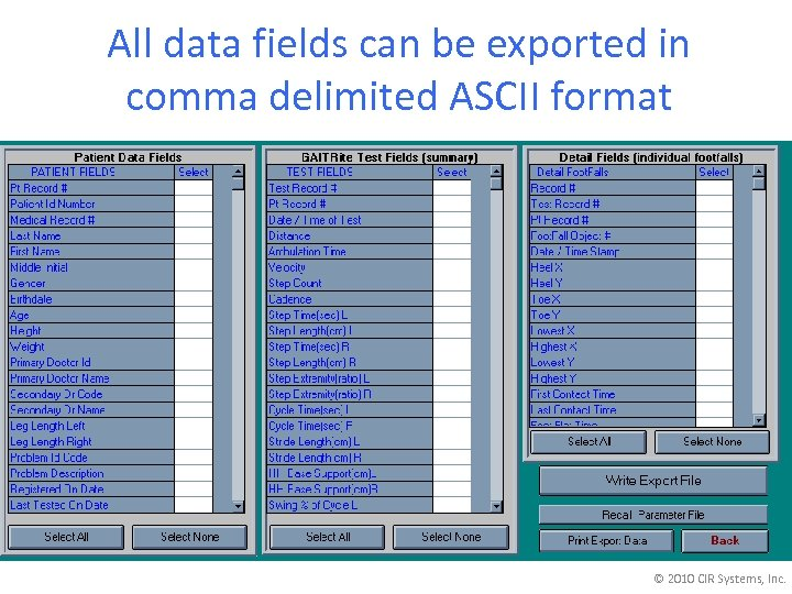 All data fields can be exported in comma delimited ASCII format © 2010 CIR