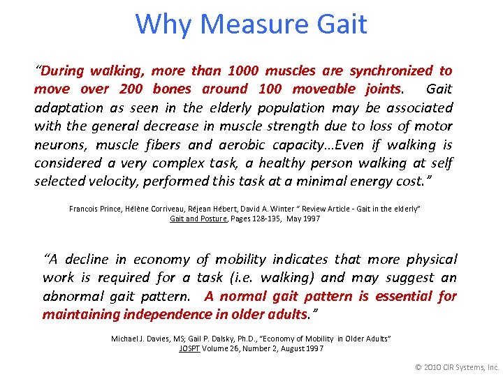"Why Measure Gait ""During walking, more than 1000 muscles are synchronized to move over"