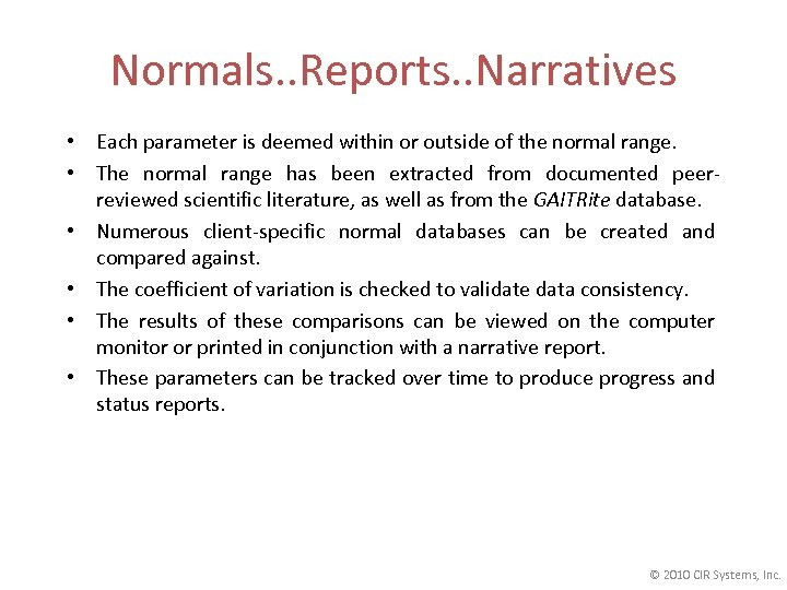 Normals. . Reports. . Narratives • Each parameter is deemed within or outside of