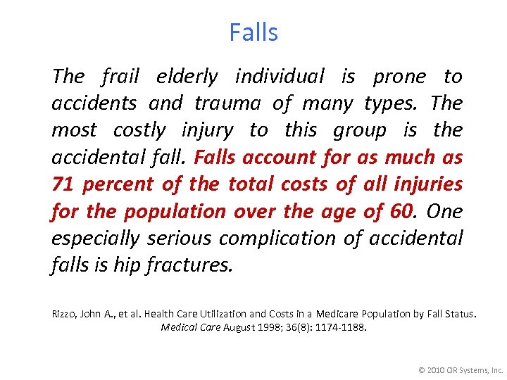 Falls The frail elderly individual is prone to accidents and trauma of many types.