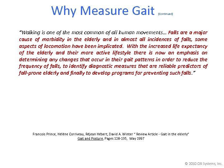 "Why Measure Gait (Continued) ""Walking is one of the most common of all human"