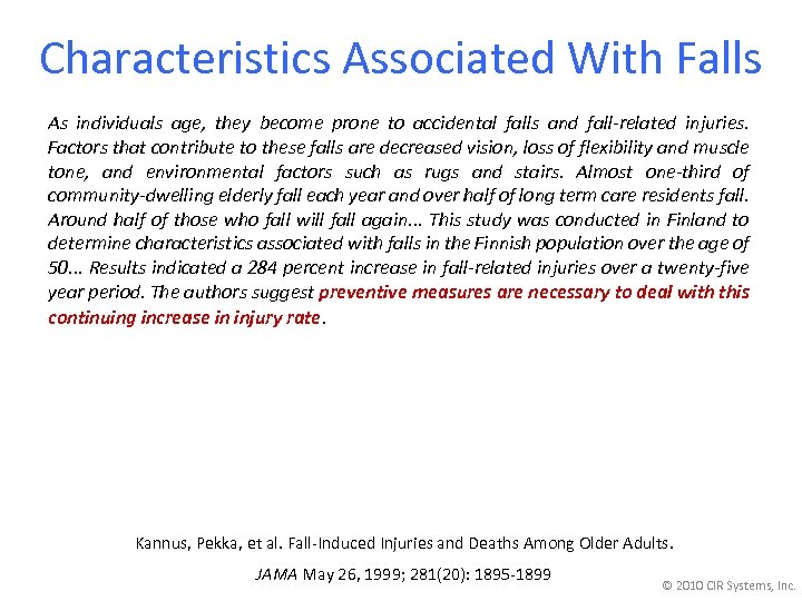 Characteristics Associated With Falls As individuals age, they become prone to accidental falls and