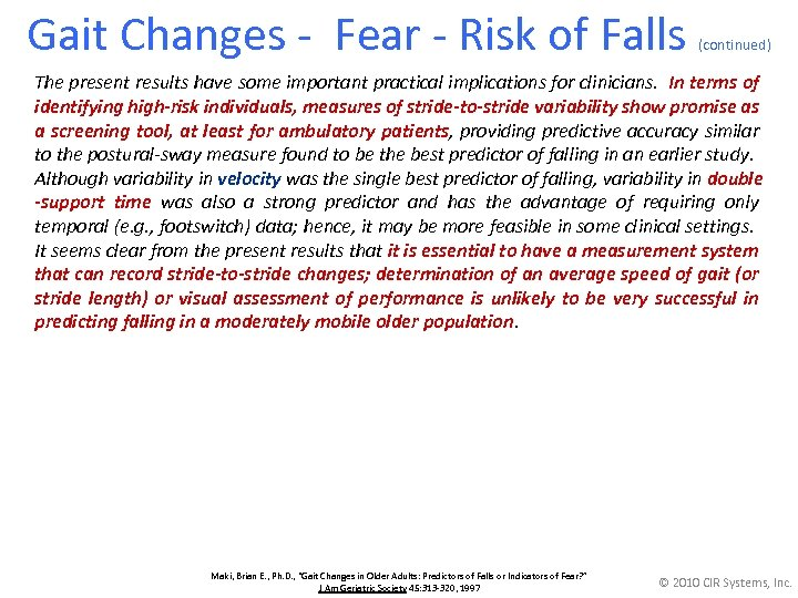 Gait Changes - Fear - Risk of Falls (continued) The present results have some
