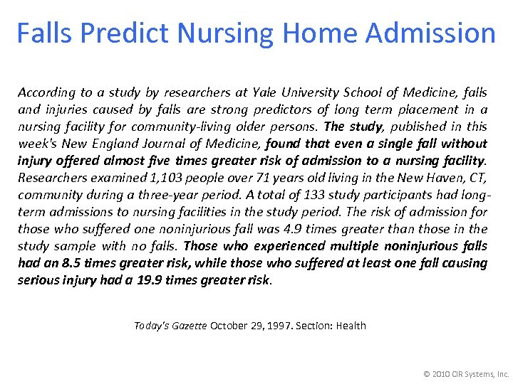 Falls Predict Nursing Home Admission According to a study by researchers at Yale University