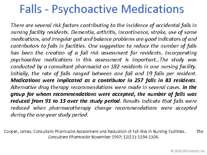 Falls - Psychoactive Medications There are several risk factors contributing to the incidence of