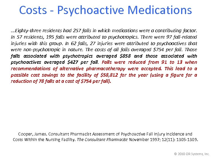 Costs - Psychoactive Medications. . . Eighty-three residents had 257 falls in which medications