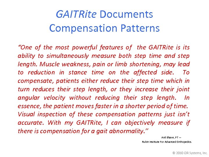 "GAITRite Documents Compensation Patterns ""One of the most powerful features of the GAITRite is"