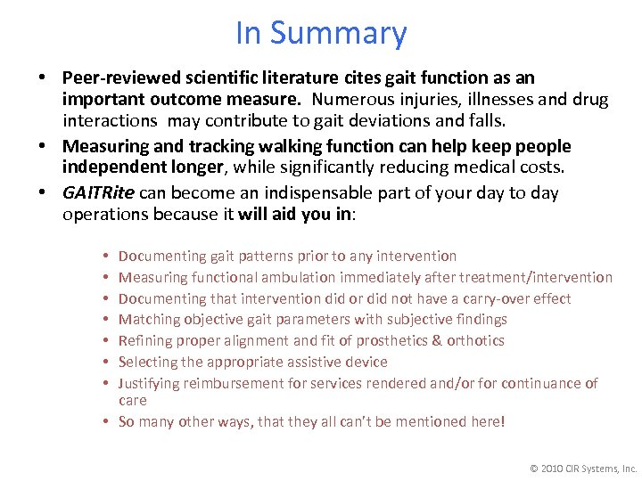 In Summary • Peer-reviewed scientific literature cites gait function as an important outcome measure.