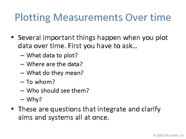 Plotting Measurements Over time • Several important things happen when you plot data over