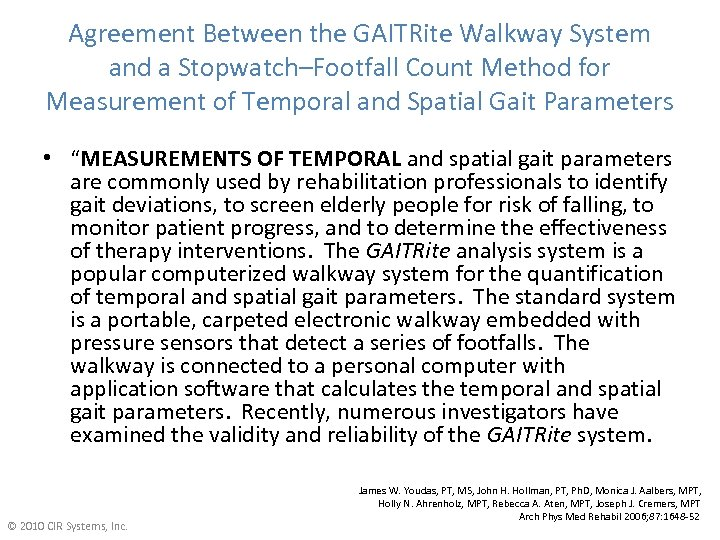 Agreement Between the GAITRite Walkway System and a Stopwatch–Footfall Count Method for Measurement of