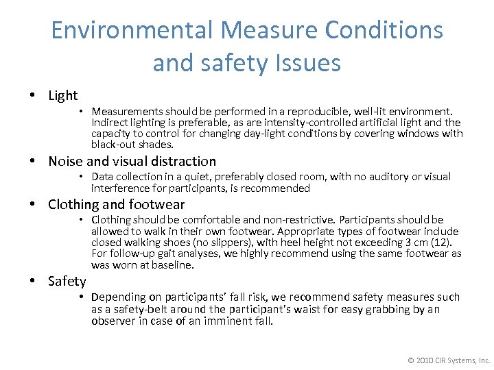 Environmental Measure Conditions and safety Issues • Light • Measurements should be performed in
