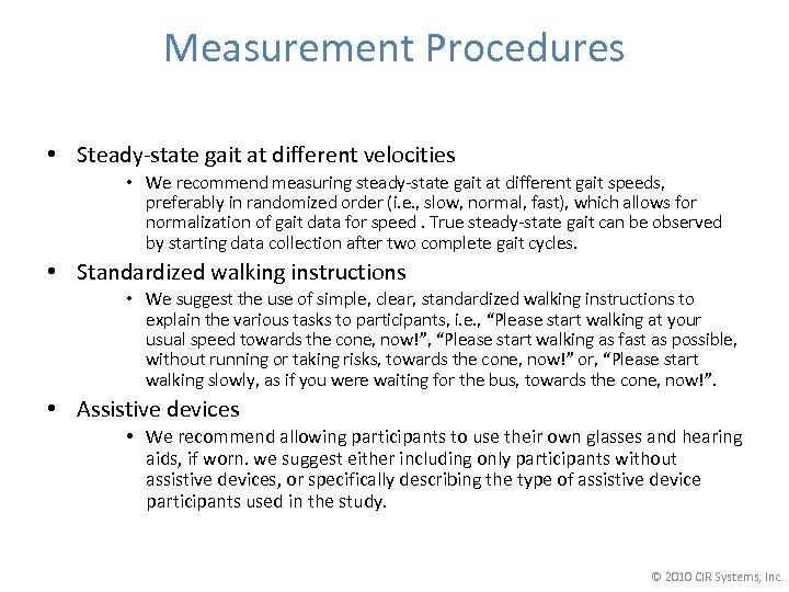 Measurement Procedures • Steady-state gait at different velocities • We recommend measuring steady-state gait