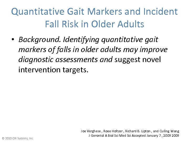 Quantitative Gait Markers and Incident Fall Risk in Older Adults • Background. Identifying quantitative