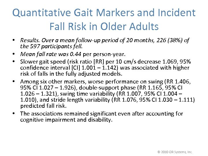 Quantitative Gait Markers and Incident Fall Risk in Older Adults • Results. Over a