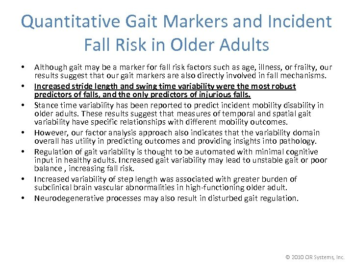 Quantitative Gait Markers and Incident Fall Risk in Older Adults • • Although gait