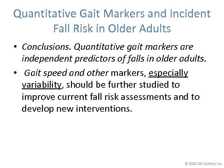 Quantitative Gait Markers and Incident Fall Risk in Older Adults • Conclusions. Quantitative gait