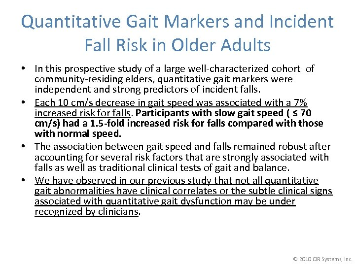 Quantitative Gait Markers and Incident Fall Risk in Older Adults • In this prospective