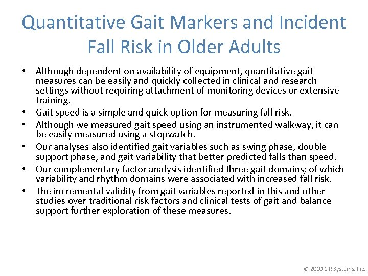 Quantitative Gait Markers and Incident Fall Risk in Older Adults • Although dependent on