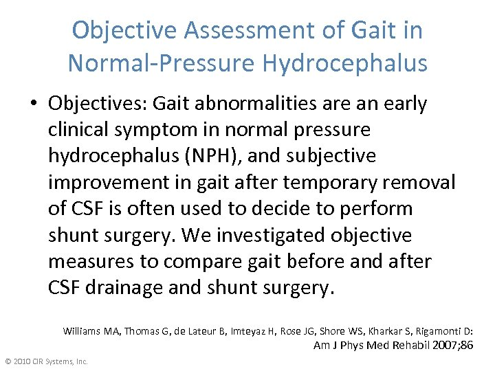 Objective Assessment of Gait in Normal-Pressure Hydrocephalus • Objectives: Gait abnormalities are an early