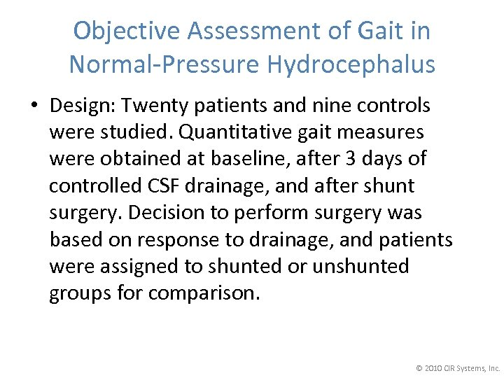 Objective Assessment of Gait in Normal-Pressure Hydrocephalus • Design: Twenty patients and nine controls