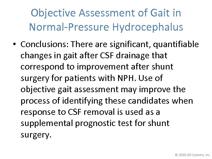 Objective Assessment of Gait in Normal-Pressure Hydrocephalus • Conclusions: There are significant, quantifiable changes