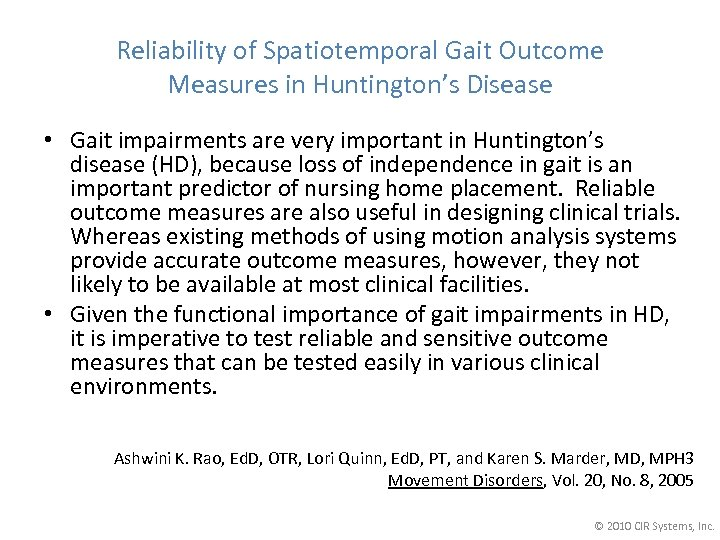 Reliability of Spatiotemporal Gait Outcome Measures in Huntington's Disease • Gait impairments are very