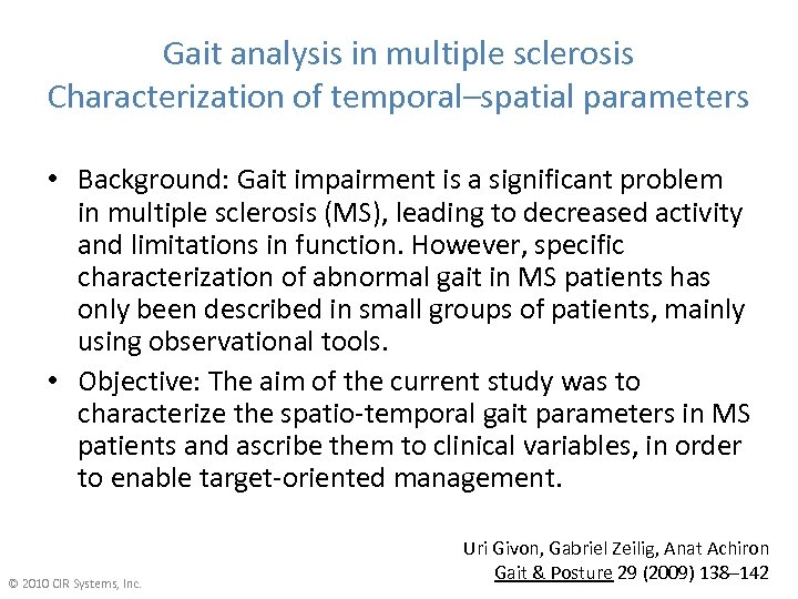 Gait analysis in multiple sclerosis Characterization of temporal–spatial parameters • Background: Gait impairment is